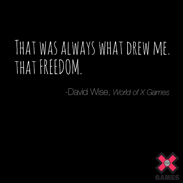 World of #XGames words from @mrDavidWise. Find the video on xgames.com.