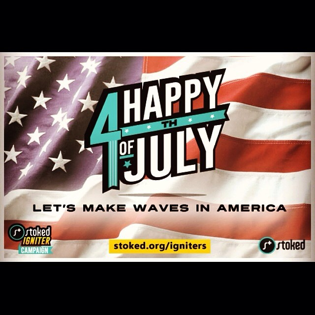 Happy 4th of July! Let's keep making waves in America together. Join our community of people who ignite change. #America #4thOfJuly #stokedigniters #community  Stoked.org/Igniters