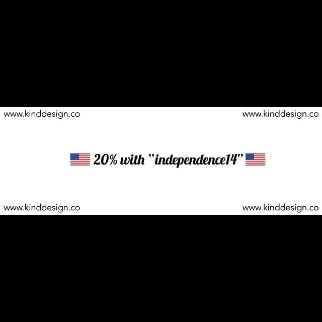 "Happy 4th!  20% off with ""independence14"" at www.kinddesign.co"