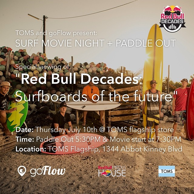 "Tonight is the night! Come join us for a paddle out @5:30 and then a screening of ""Red Bull: Decades"" at the TOMS flagship store @7:30.  @koloheandino62 @ian.walsh @whoisjob @julian_wilson #goFlow"