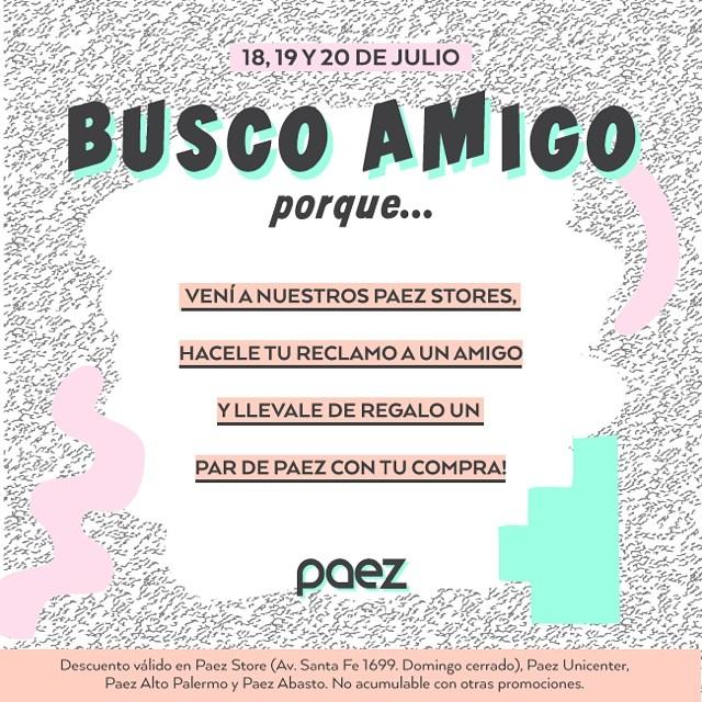 #buscoamigo porque... Hace tu reclamo en nuestro #paezstore y obtene un 2x1 en tu compra! (promoción valida para Argentina)