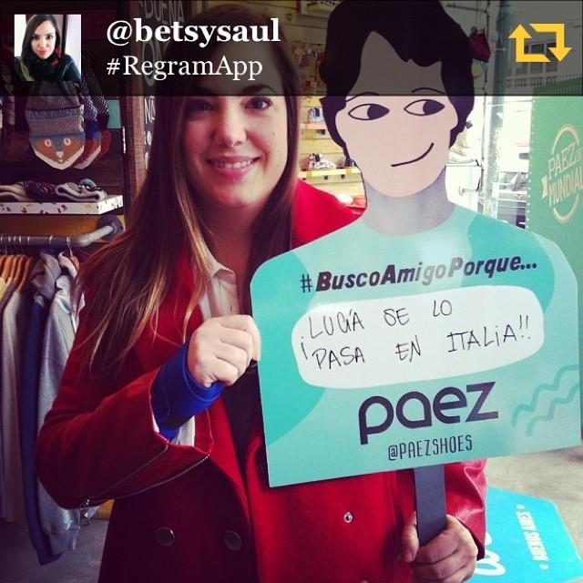 RG @betsysaul: Hoy en @paezshoes #diadelamigo  #buscoamigoxq Lucia esta siempre de viaje!!! #regramapp
