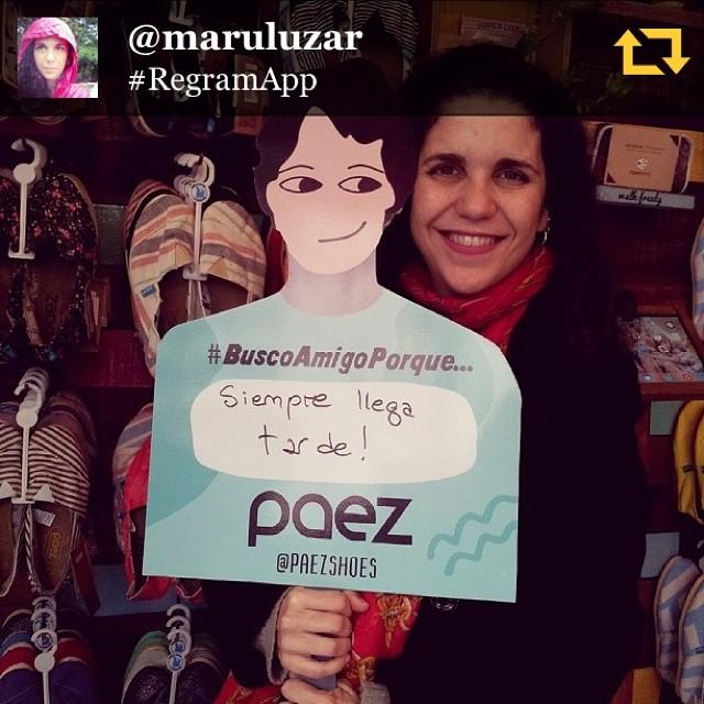 RG @maruluzar: Para el #DíaDelAmigo , #buscoamigoxq las mías siempre llegan tarde, pero las quiero igual!!!! ♥ Gracias #paezshoes !!! #regramapp