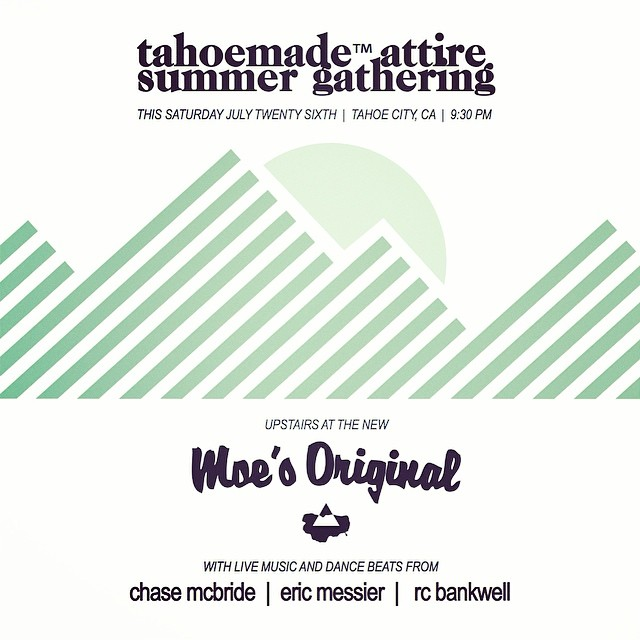 Come to our Summer Gathering :: This Saturday at Moe's Original in Tahoe City at 9:30 PM :: featuring music by @chasemcbridemusic @messymessi & @therealrcbankwell #summergathering #thisistahoe #tahoemade #getouthere