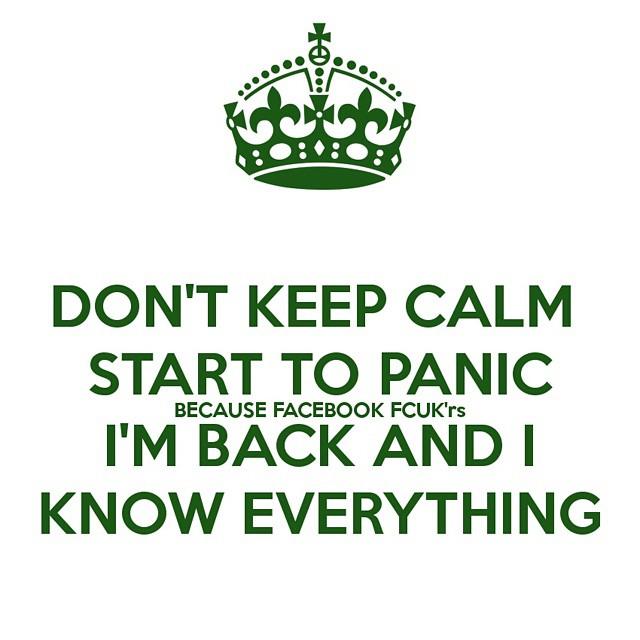 #KeepCalm #Bitches #I'mBack #panic #picOfTheDay