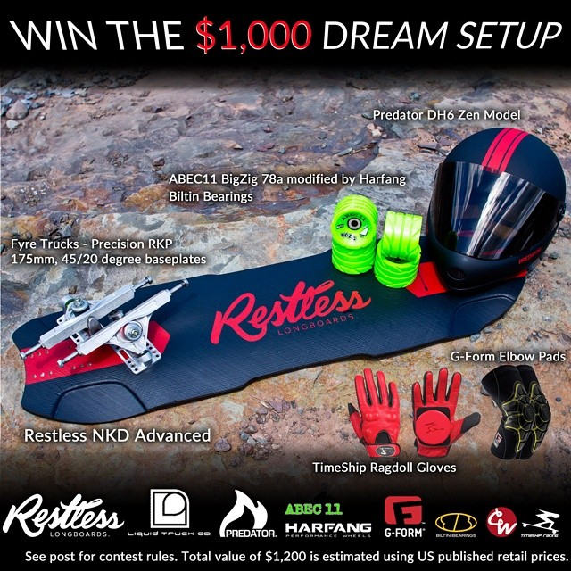 Enter now by following the link below for your chance to win a $1000 Dream Setup from Restless Longboards! See description in the picture below. In addition to the Grand Prize, we will be giving away a three (3) riding packages consisting of a set of...