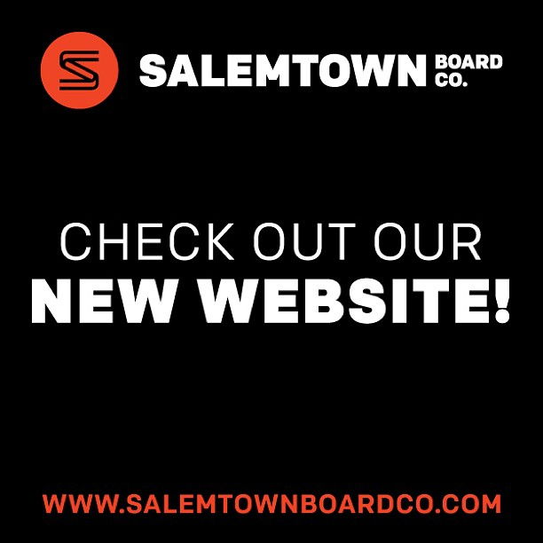 Check out our new website! www.salemtownboardco.com - Let us know what you think.