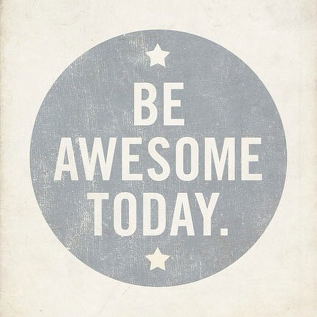 Here is a #pinspiration reminder to go out and be #awesome with whatever you do on this b e a u t i f u l #monday!