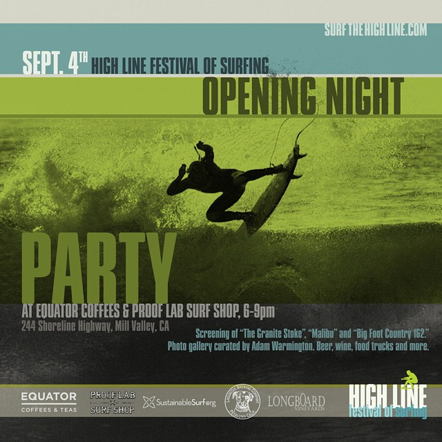 Our favorite way to kick off Fall is back! Come join us at the opening party of the High Line Festival of Surfing on Sept 4 th, at the Equator Coffee shop at Proof Lab in Mill Valley, CA.  And get your tickets for the rest of the festival on Sept 5th &...