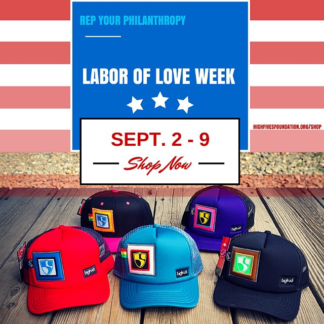 Labor of Love Week is still going strong! It's a new clothing line for High Fives fans available on our online store. #repyourphilanthropy