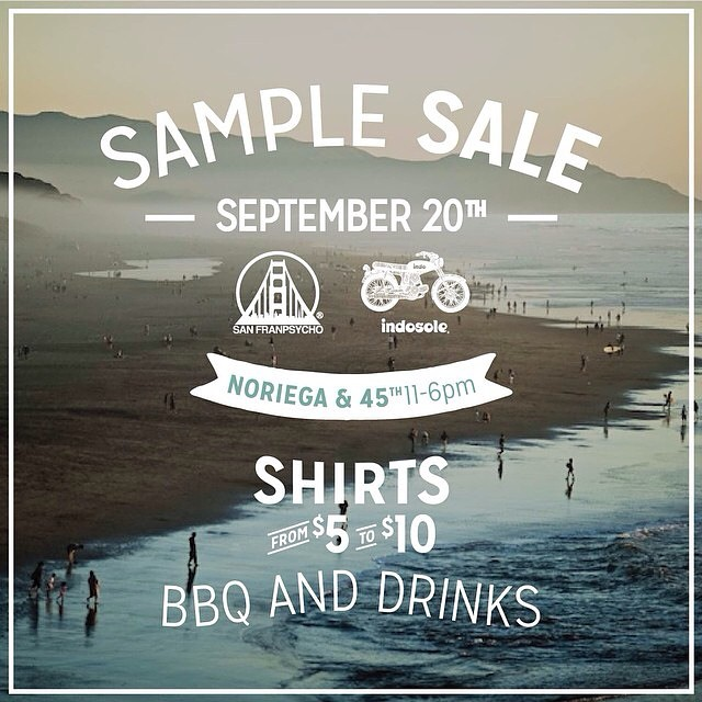 Sample Sale Saturday 11-6pm free BBQ/ BEER/ FUN! Beach clean-up at Noriega before 8-11am. Altamont, Ambig, TahoeMade, StatUpMovement, RVCA, San Franpsycho, Establish, and more. Come by and say hi!