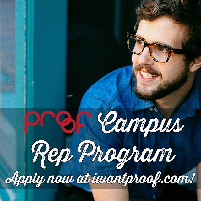 Interested in becoming a Proof Campus Rep? Apply today!