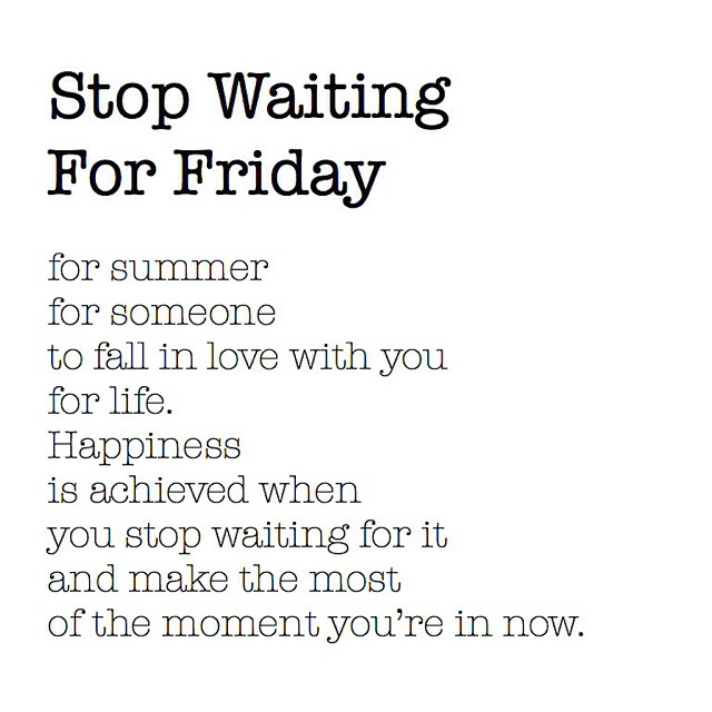 Good reminders for this Monday, the last day of summer. The time is always now #allswell