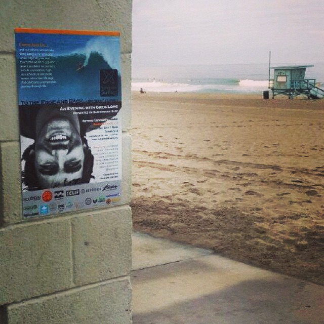 Humid weather, lifeguard stands, fun little beach break...and a poster of our event Thurs in Hermosa Beach with Greg Long.  I must be in LA's Southbay :) Get your tickets on line at www.sustainablesurf.org