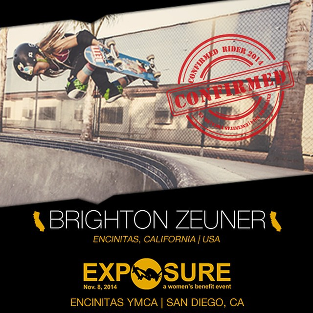 Confirmed for #EXPOSURE2014! --- Brighton ZEUNER @brightonzeuner  Birthplace: Scottsdale, AZ Hometown: Encinitas, CA Resides: Encinitas, CA Started Skating: 2012 Hobbies: Arts & Crafts You May Not Know: Brighton's the resident chef at home Sponsors:...