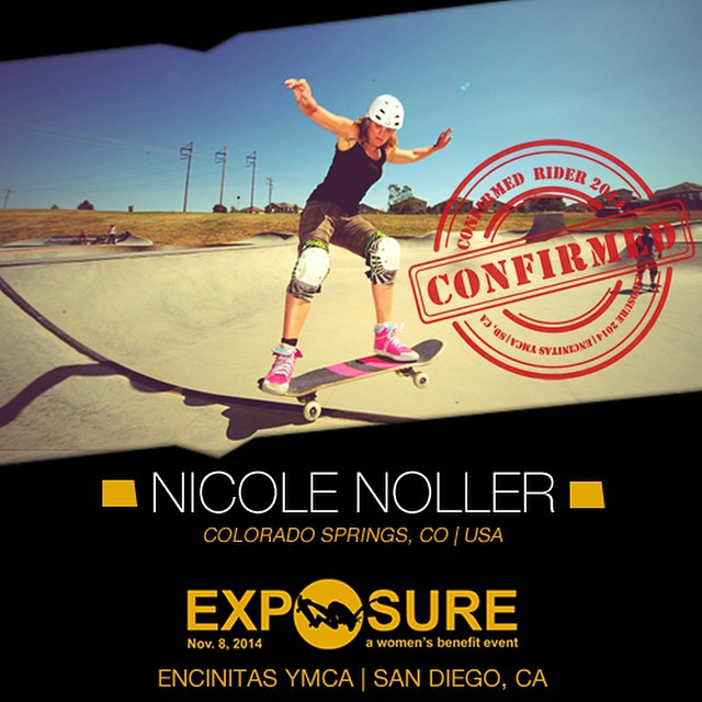 Confirmed for #EXPOSURE2014! --- Nicole NOLLER @nicolenoller  Hometown: Colorado Springs, CO Resides: Denver, CO Started Skating: 2008 Hobbies: Roller derby, snowboarding, ping pong You Might Not Know: Nicole started skating at age 25 Sponsors:...