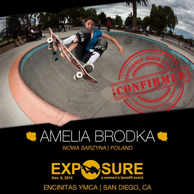 Confirmed for #EXPOSURE2014! --- Amelia BRODKA @ameliabrodka Birthplace: Nowa Sarzyna, Poland Hometown: Linden, NJ Resides: Oceanside, CA Started Skating: 2002 Hobbies: Reading, writing, surfing, coffee You Might Not Know: Polish is her native...
