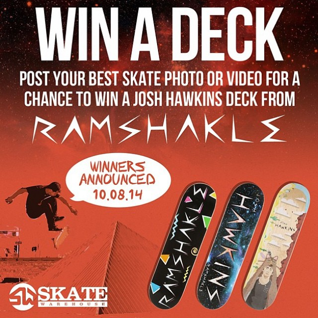 Want to WIN A BOARD? Well it's easy! Thanks to Skate Warehouse! Just post up a rad pic of vid and tag @skatewarehouse @gramshakle @josh_hawkins  and #SWramshakle