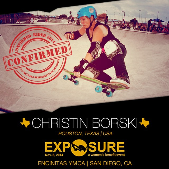 Confirmed for #EXPOSURE2014! --- Christin BORSKI @she_thrasher Birthplace: Houston, TX Hometown: Houston, TX Resides: Houston, TX Started Skating: 2010 Hobbies: Surfing, teaching You Might Not Know: Christin's a physical education teacher Sponsors:...