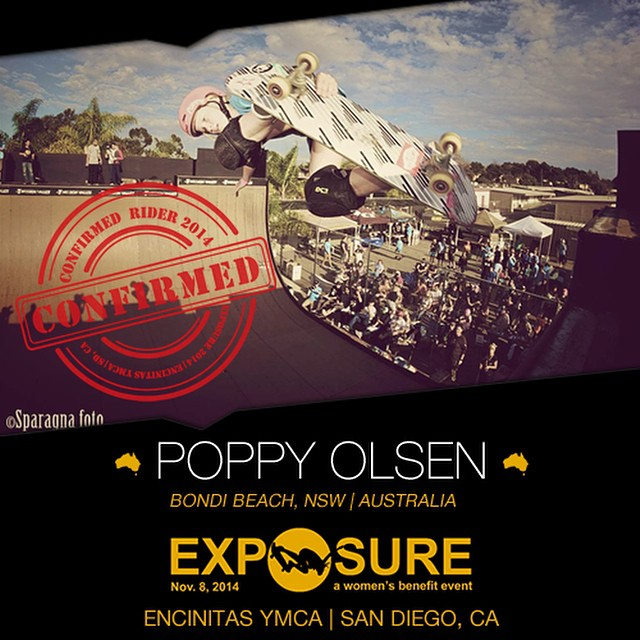 Confirmed for #EXPOSURE2014! --- Poppy OLSEN @poppystarr  Birthplace: Sydney, NSW, Australia Hometown: Bondi Beach, NSW, Australia Resides: Bondi Beach, NSW, Australia Started Skating: 2008 Hobbies: Street art, drawing, surfing, piano You Might Not...