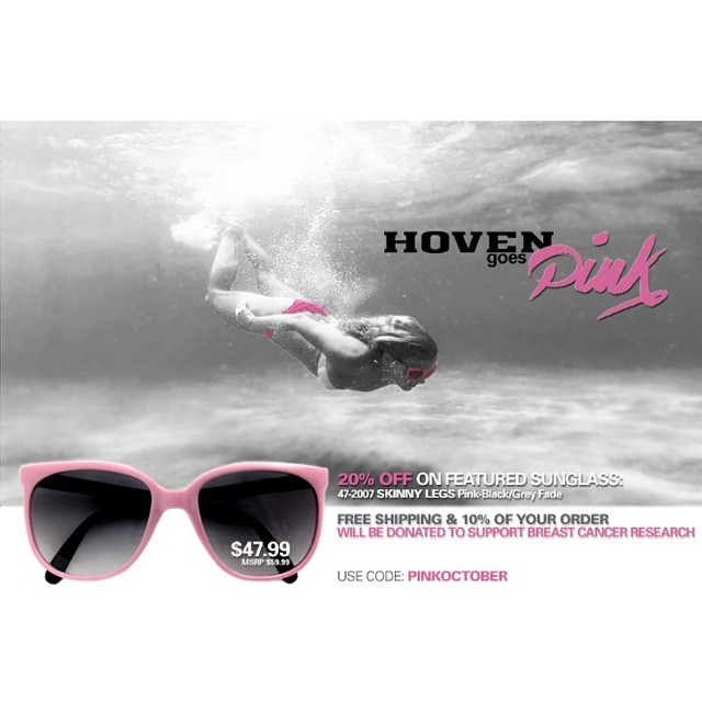 We're going PINK! Free shipping & 10% of your order will be donated to breast cancer research! Use code: PINKOCTOBER #hovenvision #gopink #livepink #pinkoctober #donate #breastcancerawareness #supportthecause #sunglasses #hoven #pink #skinnylegs...