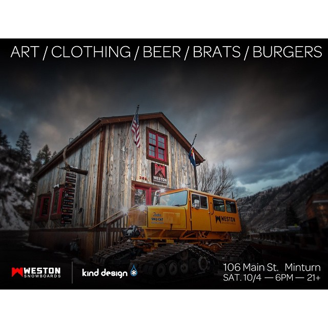 Please come by Weston Snowboards in Minturn tonight around 6pm!  A Kind Evening of Art / Clothing / Beer / Brats Burgers / and Fun.  Discounted Kind Design and free swag!  #kinddesign #art #clothing #freestuff #liveyourdream #weston @westonbackcountry...