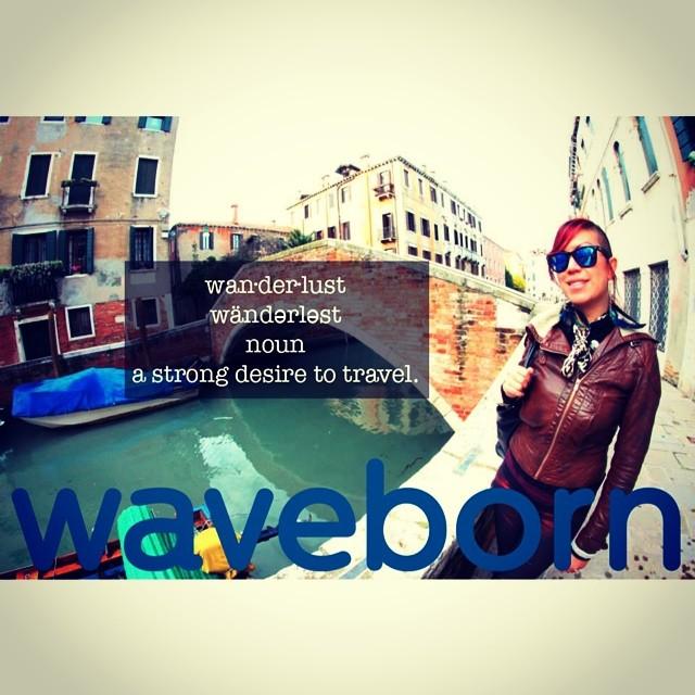 #Waveborn #Wanderlust