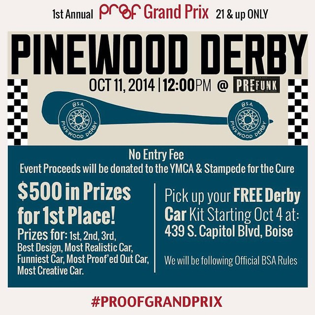 Yo Boise!  Check out the 1st Annual #ProofGrandPrix this Saturday at Prefunk!  Stop by the Proof Flagship Store this week to pick up a FREE Pinewood Derby Car Kit! It's on.