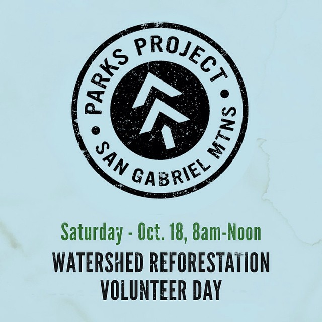 The Parks Project Trail Crew is getting together in the newly announced (!) San Gabriel National Monument to restore the watershed area and plant trees in the park. Lets go!  RSVP at info@parksproject.us by October 15 for all the details, max 20 dudes...
