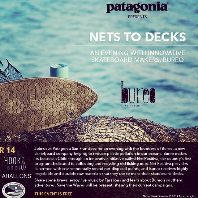 Come join us tonight at the SF Patagonia store near Fisherman's Wharf starting at 6 pm - as we hang out with our buddies from Bureo Skateboards, who have a unique process to turn discarded fishing nets down South in Chile, into new recycled plastic...