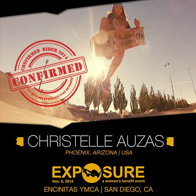 Confirmed for #EXPOSURE2014! --- Christelle AUZAS @christelley25 Birthplace: Phoenix, AZ Hometown: Phoenix, AZ Resides: Portland, OR Started Skating: 2012 Hobbies: Surfing, snowboarding, photography You Might Not Know: Christelle can recite 80 digits...