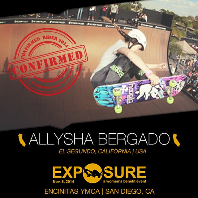 Confirmed for ‪#‎EXPOSURE2014‬! --- Allysha BERGADO @allyshabergado  Hometown: El Segundo, CA Resides: Irvine, CA Started Skating: 2003 Hobbies: Boba tea, travel You Might Not Know: Allysha is a freshman at UC Irvine Sponsors: @hooplaskate, @etnies,...