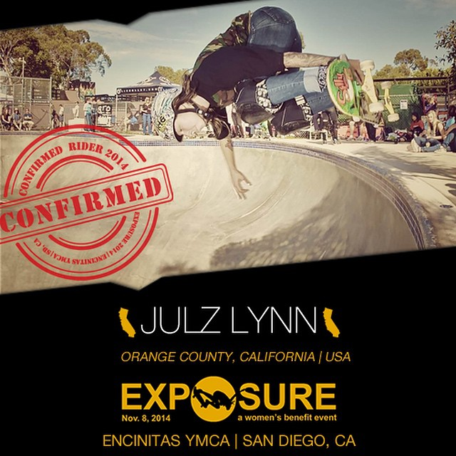 Confirmed for ‪‬#EXPOSURE2014! --- Julz LYNN @julzlovespoolz  Birthplace: Big Bear Lake, CA Hometown: Fullerton, CA Started Skating: 2003 Hobbies: Music, dirt bikes, snowboarding, art, hiking, surfing, reading You Might Not Know: Her mom almost went...