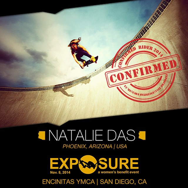 Confirmed for #EXPOSURE2014! --- Natalie DAS @nataliekrishnadas  Birthplace: Los Angeles, CA Hometown: Phoenix, AZ Resides: Phoenix, AZ Started Skating: 1998 Hobbies: Surfing, ukelele You Might Not Know: Natalie used to sail in regattas Sponsors:...