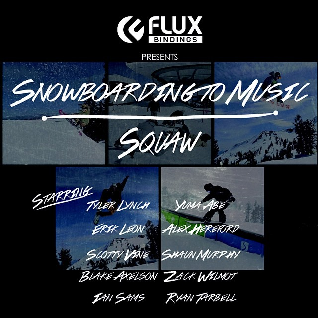 Wake up Saturday morning to the next episode of Flux Bindings Snowboarding to Music - SQUAW! Only on the @snowboardermag website snowboarder.com featuring Tyler Lynch, Ryan Tarbell, Ian Sams, Scotty Vine, Yuma Abe, Erik Leon, Alex Hereford, Shaun...