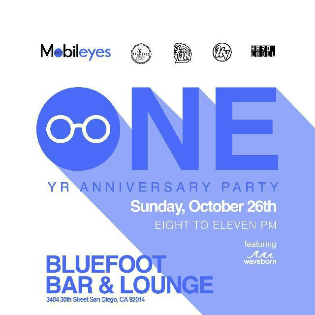 TONIGHT Is the night to come join us San Diego!! Mobileyes 1 year anniversary party and we are the featured brand. Come on out to Bluefoot bar and lounge to see our 2015 lineup. #waveborn #mobileyes #bluefoot