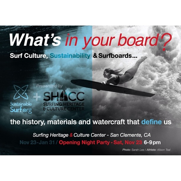 Come out to the next amazing surf culture exhibit at the Surfing Heritage & Culture Center ! Sarah Lee and I will be there!!!;-) What's in Your Surfboard? Surf Culture, Sustainability and Surfboards – the history, materials and watercraft that define...