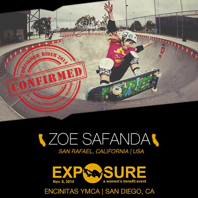 Confirmed for #EXPOSURE2014! --- Zoe SAFANDA @zoesk8z  Birthplace: San Rafael, CA Hometown: San Rafael, CA Resides: San Rafael, CA Started Skating: 2009 Hobbies: Soccer, comics, video games You Might Not Know: Has 3 dogs, 2 guinea pigs and a...