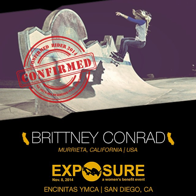 Confirmed for ‪#EXPOSURE2014! --- Brittney CONRAD @og_brittneyc  Birthplace: Arcadia, CA Hometown: Murrieta, CA Resides: Murrieta, CA Started Skating: 2005 Hobbies: School, surfing, dogs Sponsors: @originalbettyskateco --- Register now to compete at...