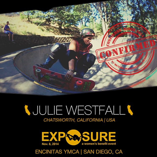 Confirmed for #EXPOSURE2014! --- Julie WESTFALL @juliesk8s Birthplace: West Hills, CA Hometown: Chatsworth, CA Resides: Chatsworth, CA Started Skating: 2006 Hobbies: Running, reading, working out Sponsors: @sillygirlskateboards --- Register now to...