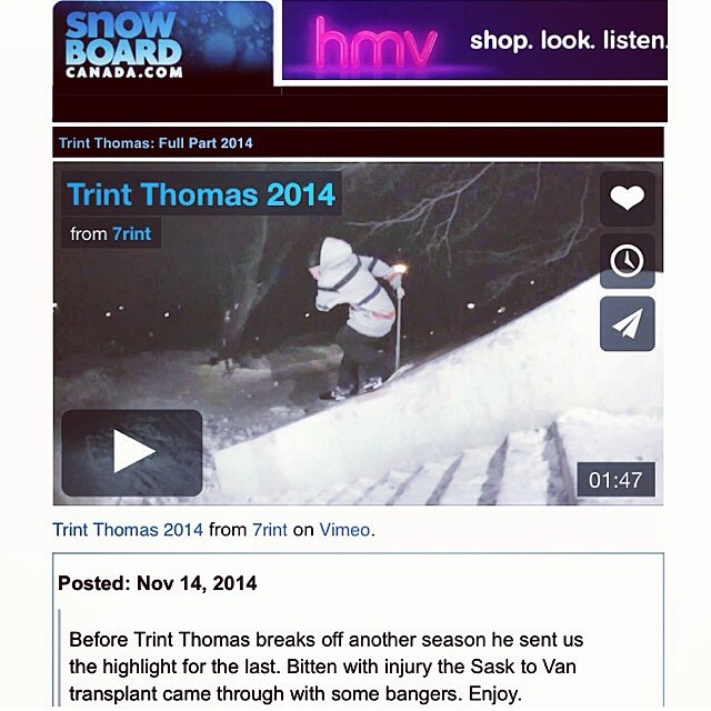 Click your way over to @snowboardcanada's website and check out @trint_thomas's new part.....you won't regret it!