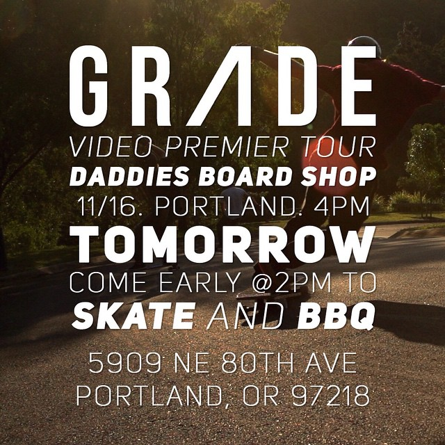 The first viewing of #GRADE is going down tomorrow at @daddiesboardshop in Portland! Come out early for some skating and BBQ!
