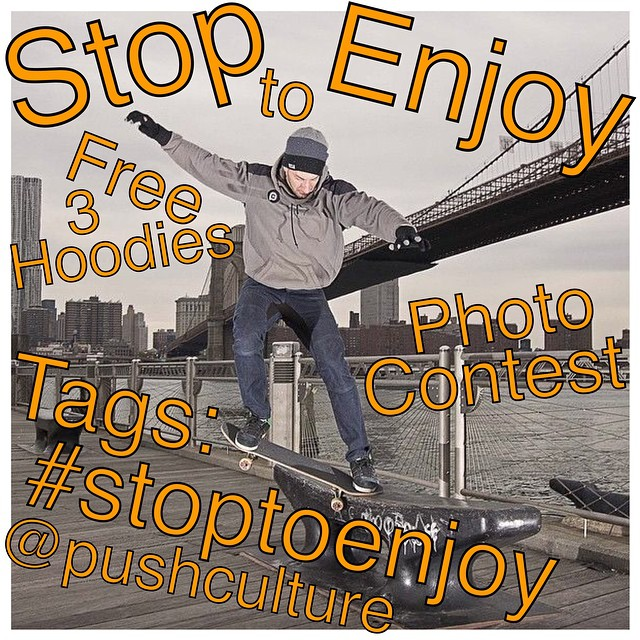 #StopToEnjoy Photo Contest! We wanna know what you're diggin' on so take a pic (a rad one) of anything (definitely not just skating) that you personally enjoy (homie, sunset, bf/gf, animal...) and post it on your IG with #stoptoenjoy & @pushculture...