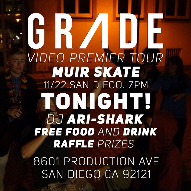 Tonight is the final stop on the west coast #GRADE premier tour! We'll partying down at @muirskate  in San Diego tonight! Come on out for live music, food, and drinks! See everyone there!