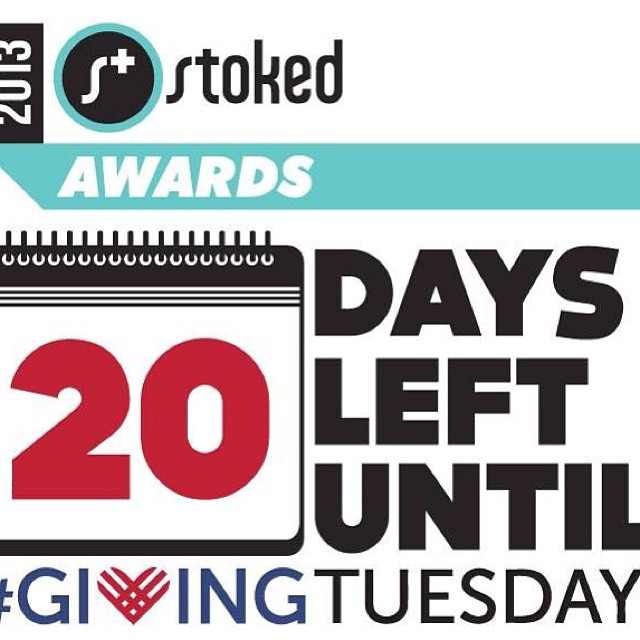 20 days left until the biggest day of our year. #stokedawards and #givingtuesday. Learn more at www.stoked.org/stokedawards link in profile.