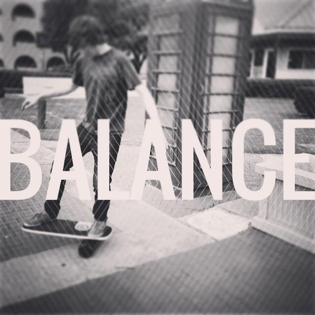 Balance is life, life is balance