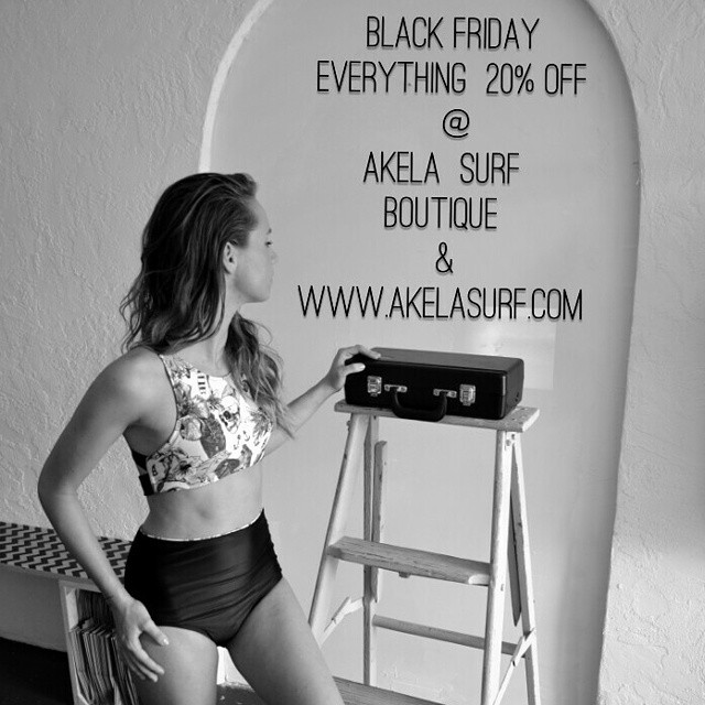 Black Friday  at #AkelaSurf  Boutique  20% off in eveything code: BLACK