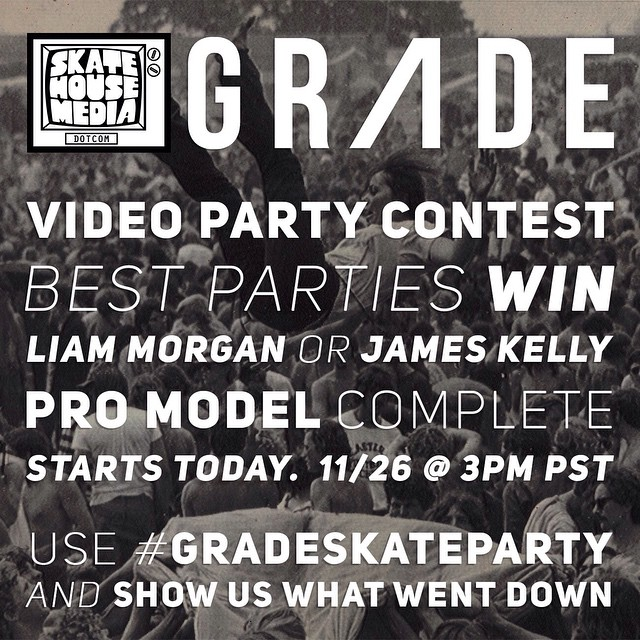 #GRADE is going live on @skatehousemedia today at 3pm PST! Get the friends together for a rad party, and the top three will win a free James or Liam Complete! Hashtag #GRADESKATEPARTY with a photo of what went down for your chance to win!...