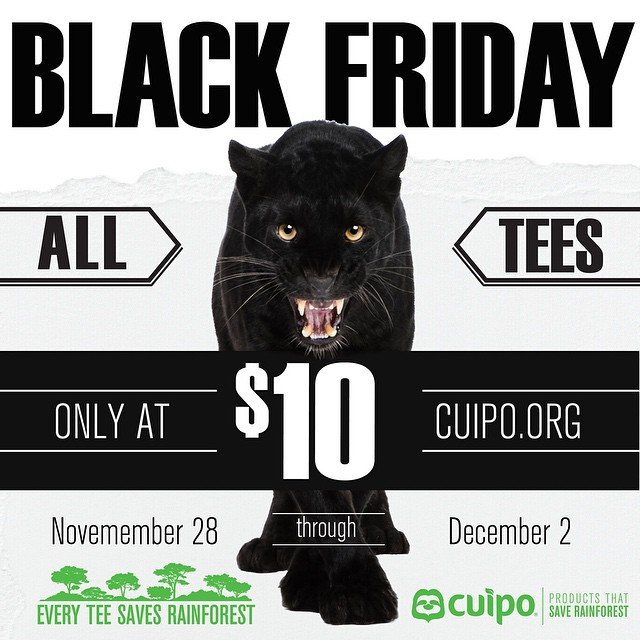 #BlackFriday SALE going on now! Tees for only $10!! #SaveRainforest #Cuipo