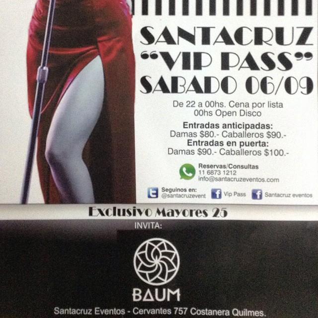 """Sabado 06/09 Santacruz """"VIP PASS"""" Invita #BAUM."""